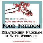 Food Freedom Workshop