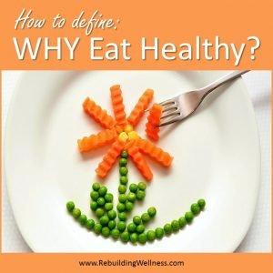 Define WHY Eat Healthy