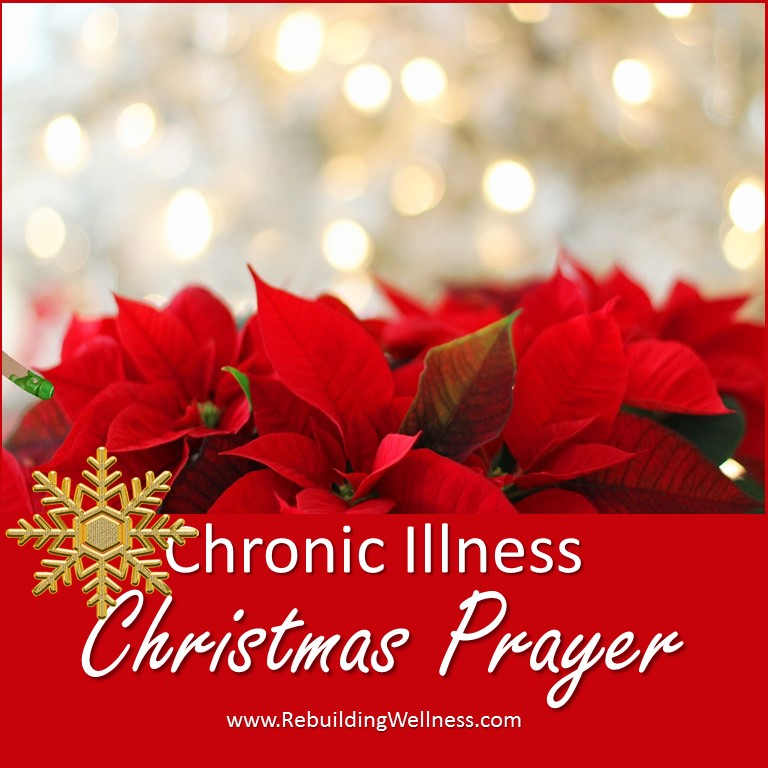 Christmas Prayer.Chronic Illness Christmas Prayer Rebuilding Wellness Sue