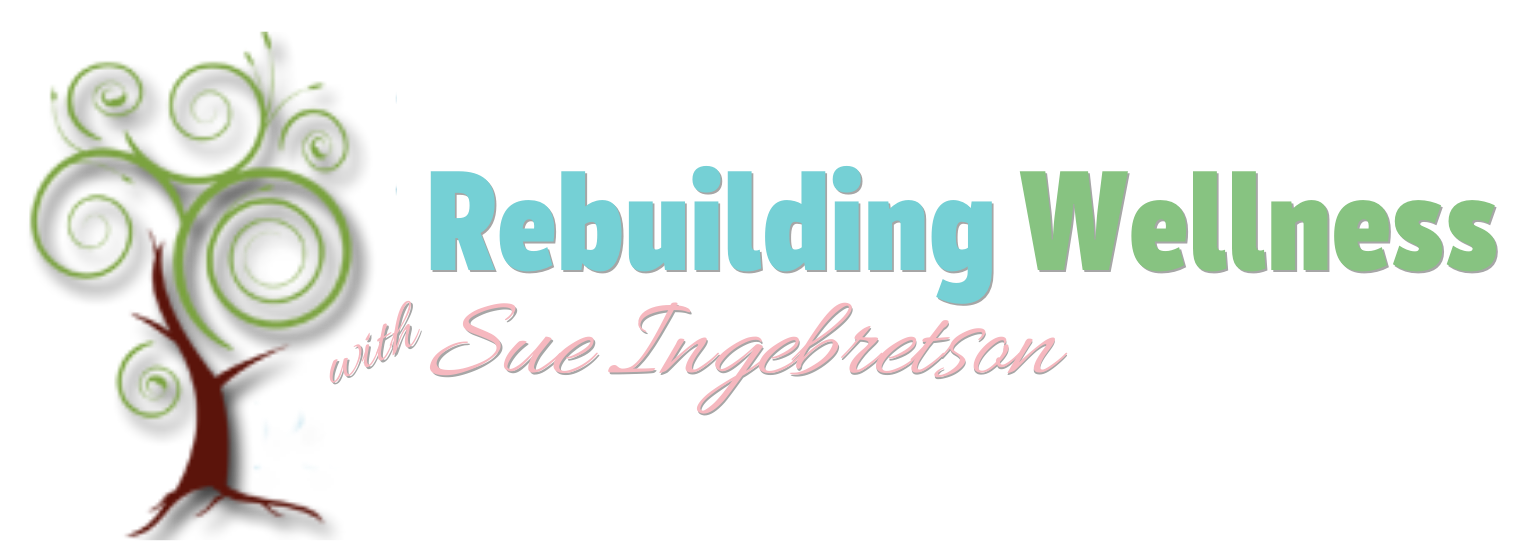 Rebuilding Wellness with Sue Ingebretson
