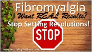 Fibromyalgia Resolutions - Real Results